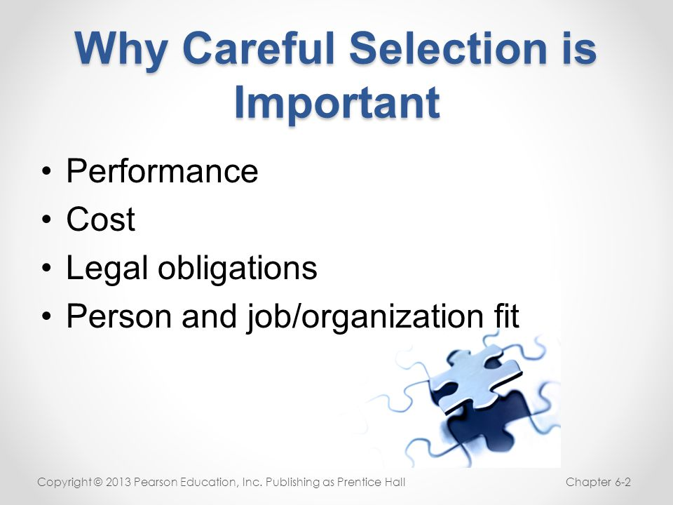 Why Careful Selection is Important