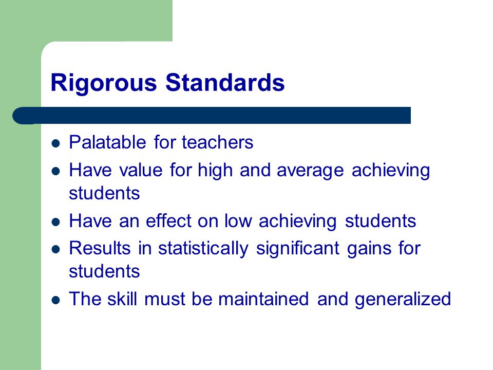 Rigorous Standards Palatable for teachers