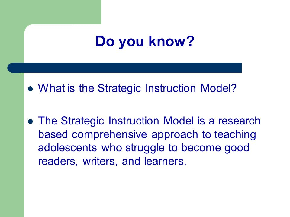 Do you know What is the Strategic Instruction Model