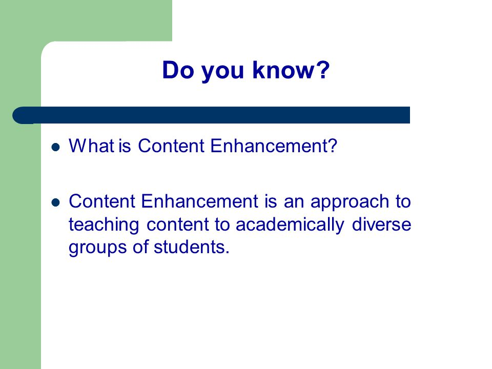 Do you know What is Content Enhancement