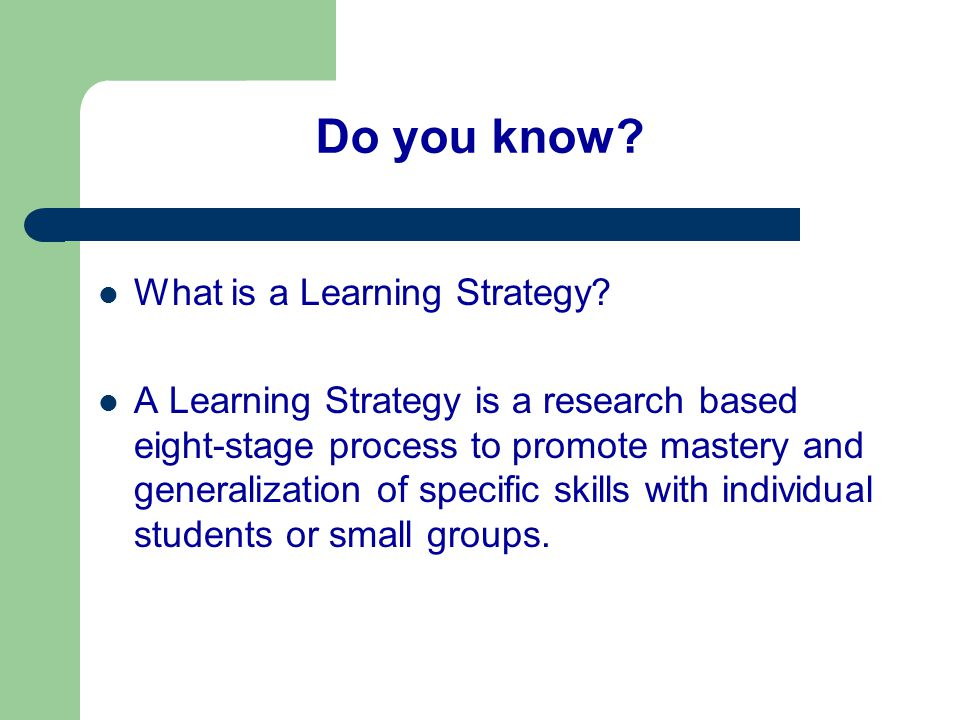 Do you know What is a Learning Strategy