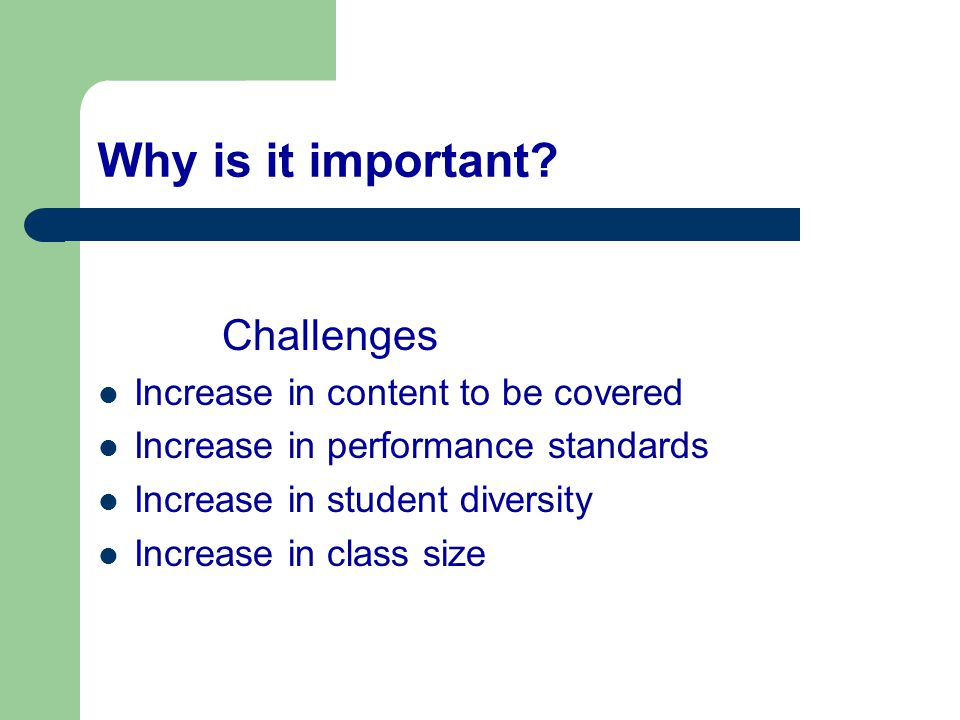 Why is it important Challenges Increase in content to be covered
