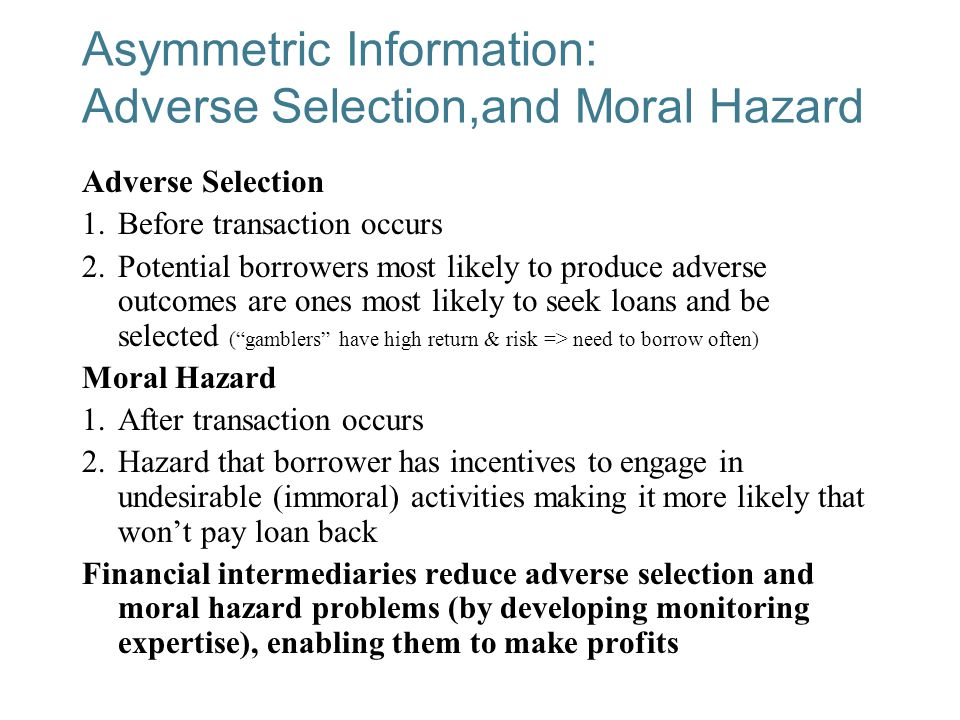 Asymmetric information and moral hazard are