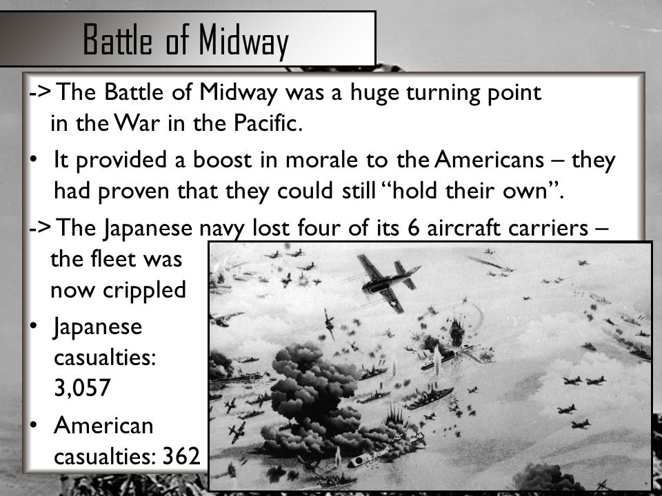 battle of midway a turning point Best answer: sofia, the battle of midway as stated above is considered the turning point of ww ii in the pacific for several reasons first, this was the first major naval victory for the us, second (and as the name is so called) the atoll's lay within a midway section of the pacific.
