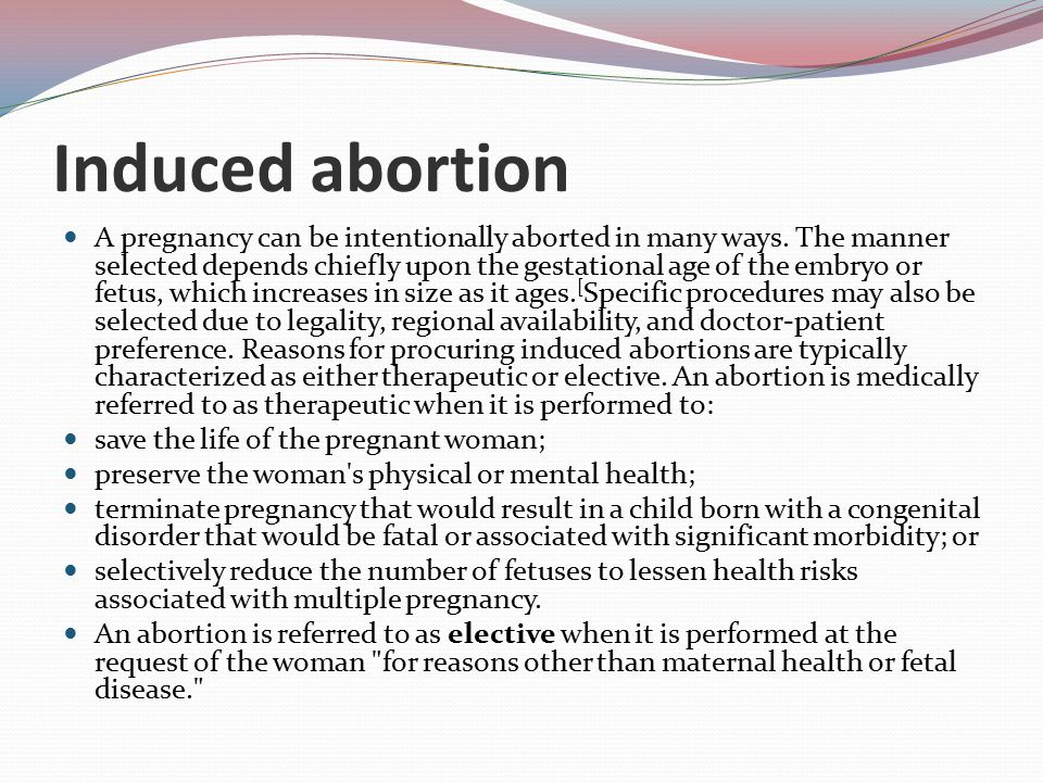 induced abortion Medically-induced abortion: a medical abortion is a type of abortion that involves taking a pill or receiving an injection of medication to terminate a pregnancythis is done without any type of surgery or mechanical entry into the uterus.