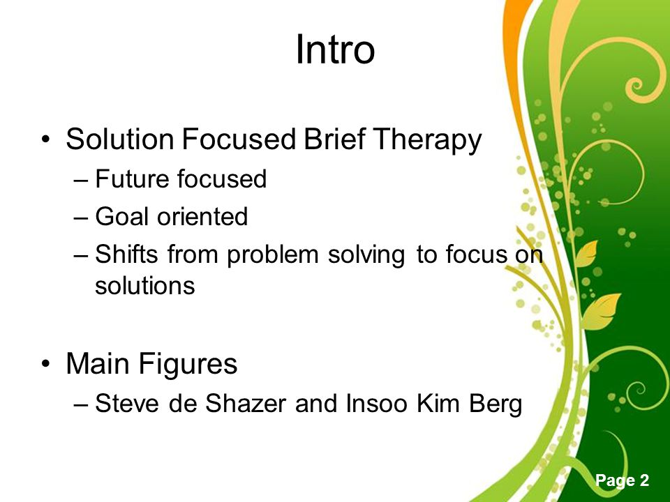 solution focused brief therapy Find out how solution-focused brief therapy can help kids with learning and attention issues use their strengths to work through challenges.