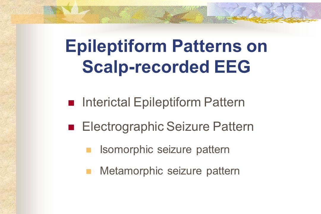 Epileptiform Patterns on Scalp-recorded EEG