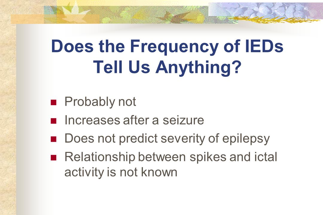 Does the Frequency of IEDs Tell Us Anything