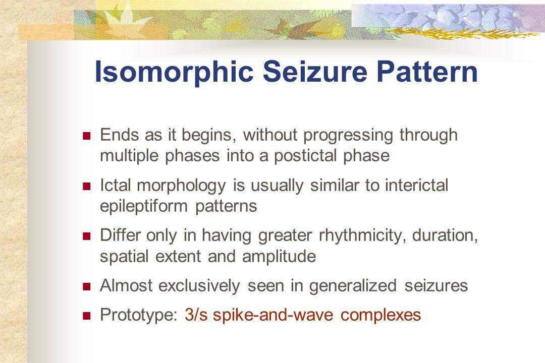Isomorphic Seizure Pattern