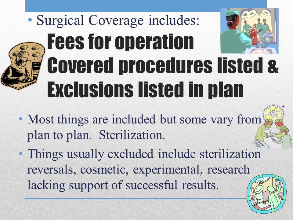 Surgical Coverage includes: