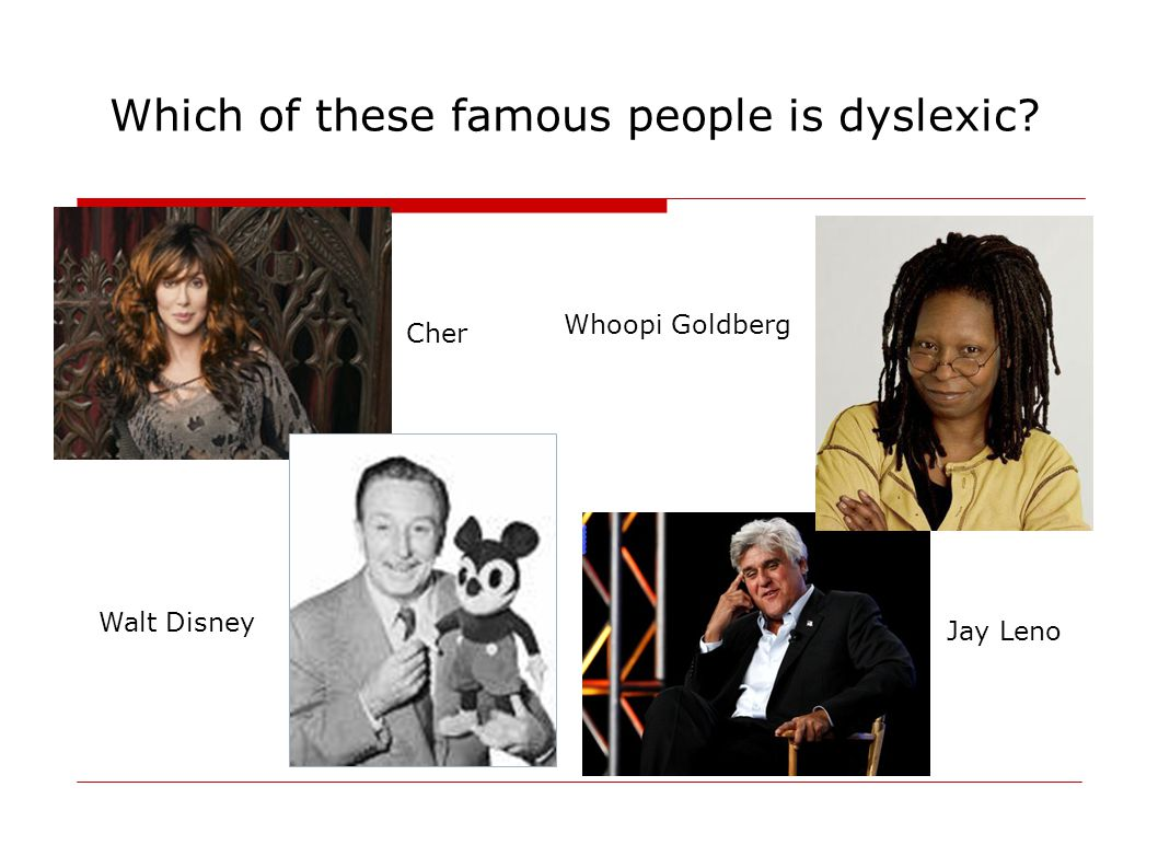 Which of these famous people is dyslexic