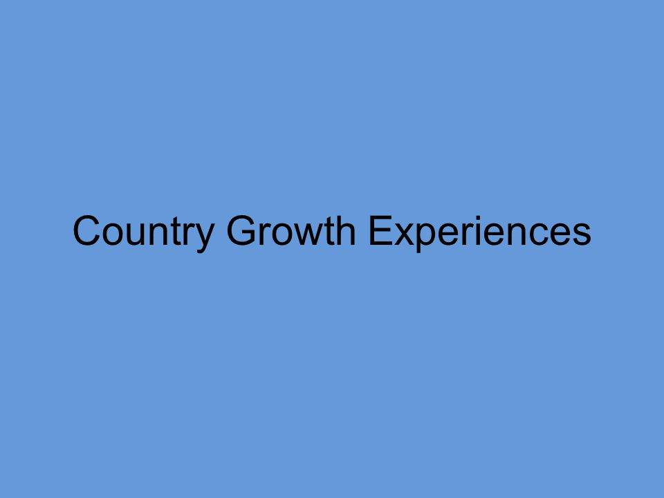 Country Growth Experiences