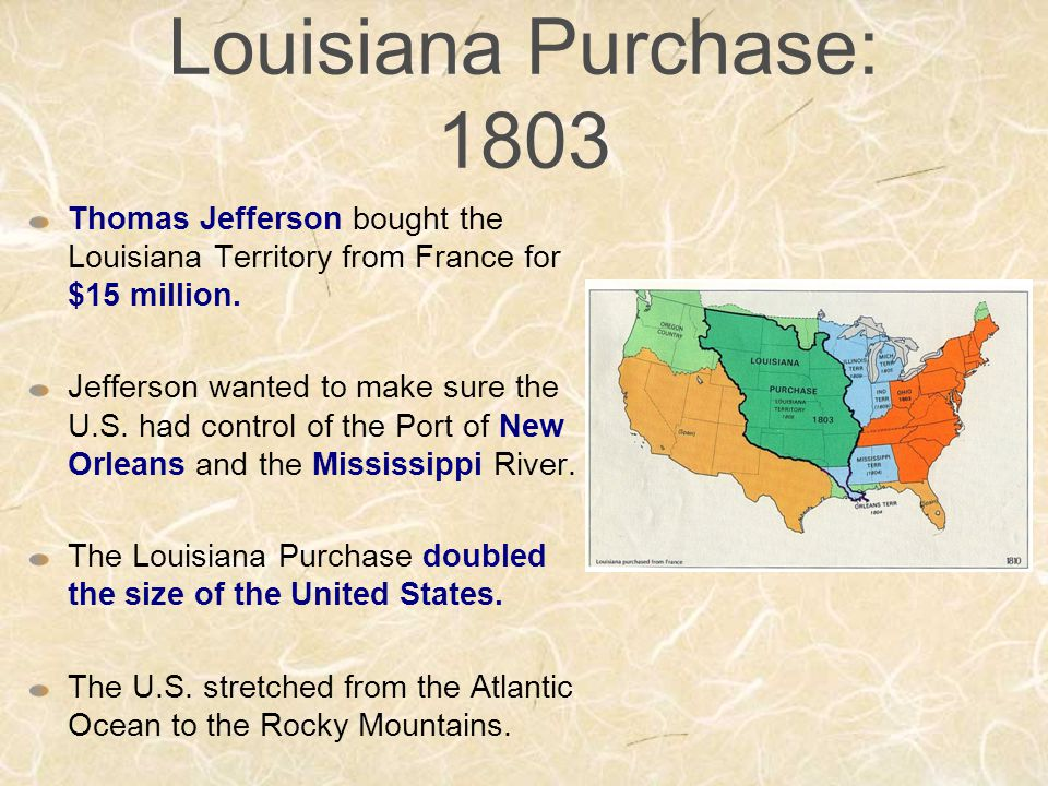 louisiana purchase 1803 thomas jefferson bought the louisiana territory from france for 15 million