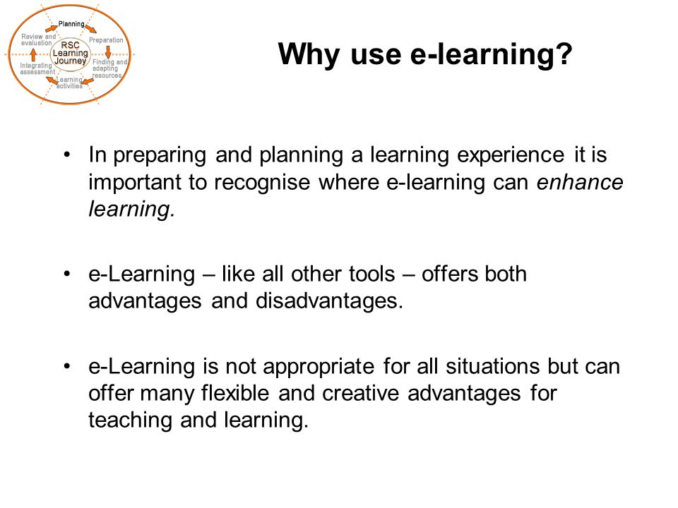 why to use online learning Using video in e-learning takes advantage of a platform and learning method that  the audience is already familiar with for example, when you.