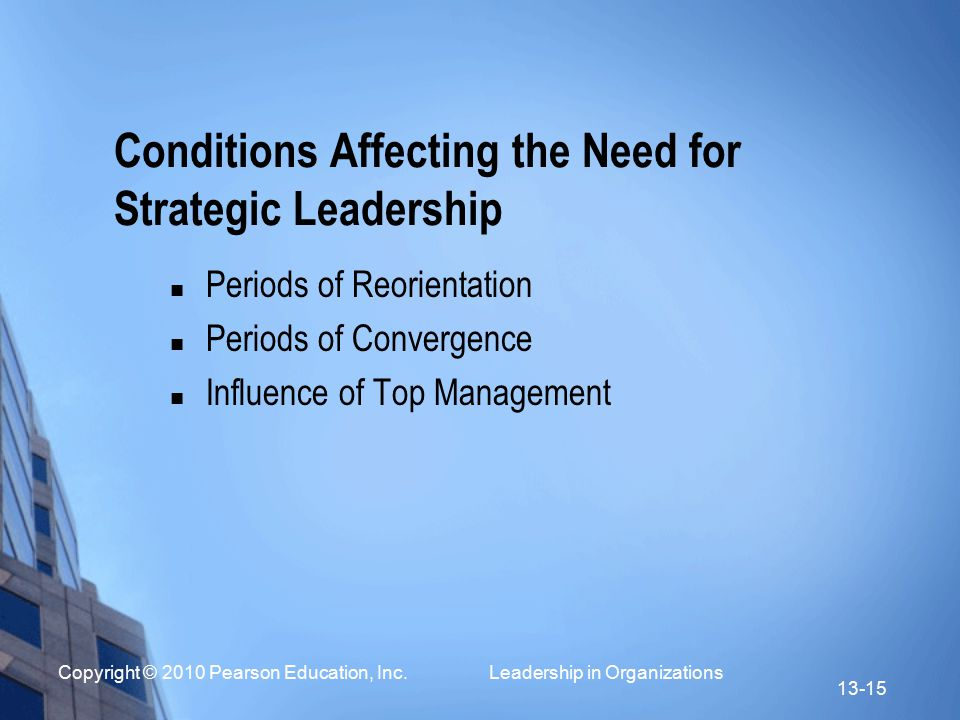 Conditions Affecting the Need for Strategic Leadership