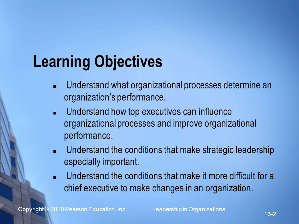 Learning Objectives Understand what organizational processes determine an organization's performance.