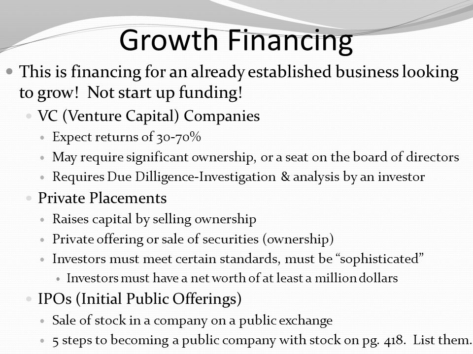 Growth Financing This is financing for an already established business looking to grow! Not start up funding!