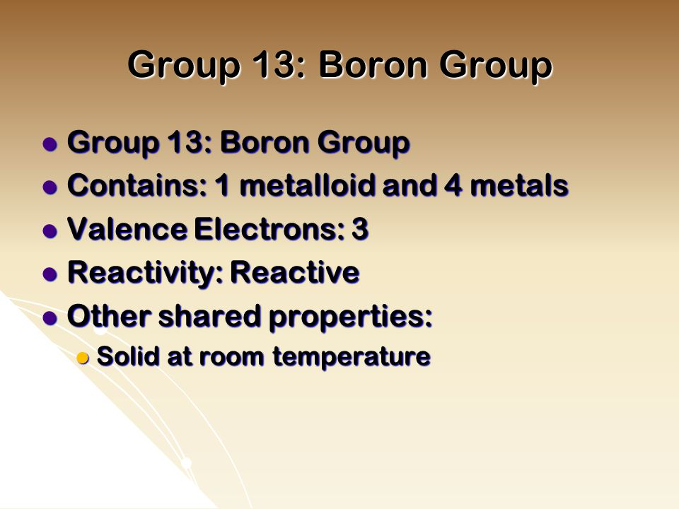 Group 13: Boron Group Group 13: Boron Group