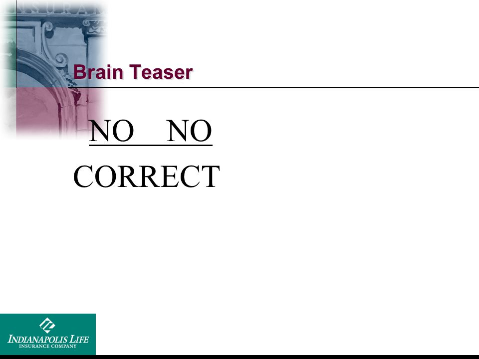 Brain Teaser NO NO CORRECT Right under your nose