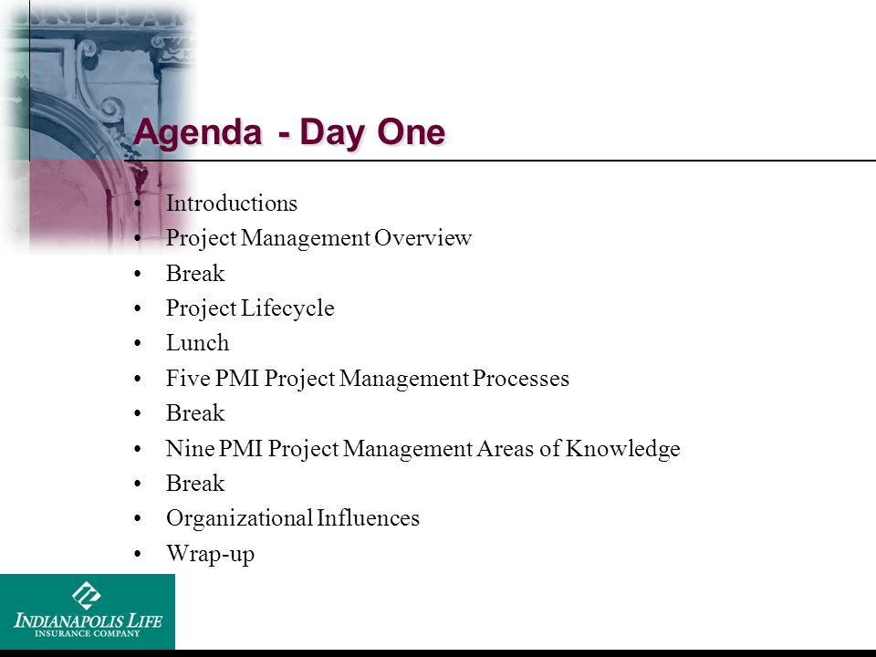 Agenda - Day One Introductions Project Management Overview Break