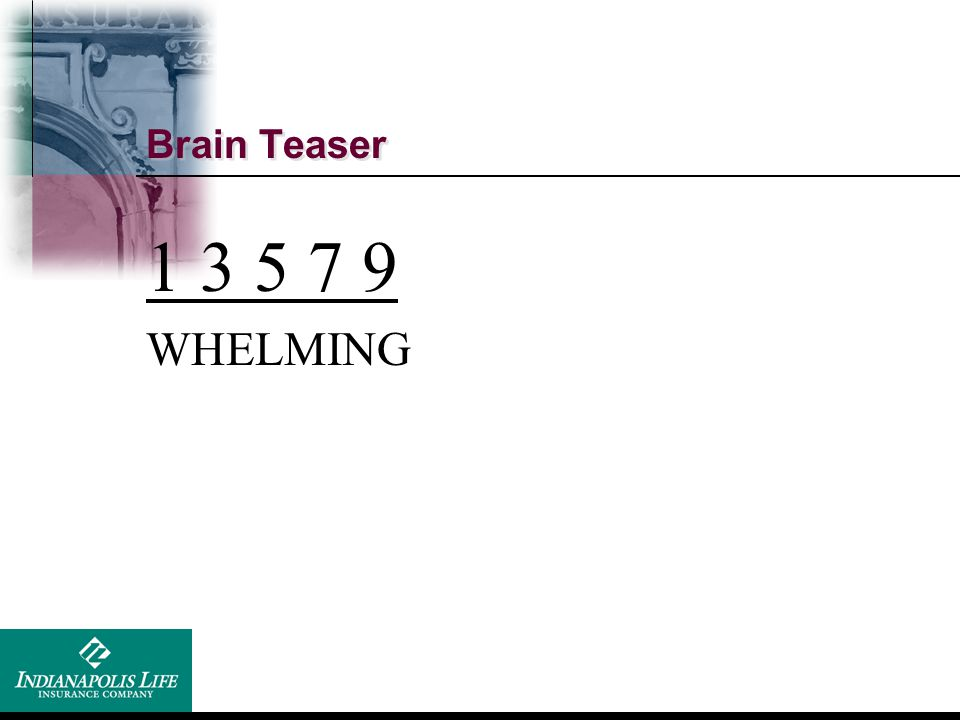 Brain Teaser WHELMING The odds are over whelming