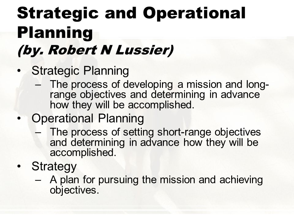 strategic and operational plans strategic and operational planning consists of the planning process, the  identification of goals and actions necessary to achieve success, and the  deployment.
