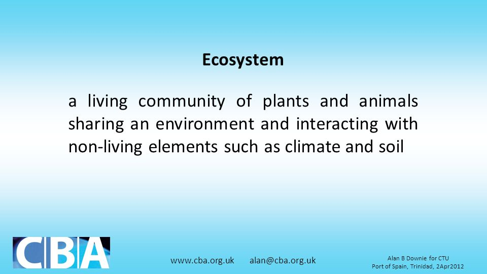 Ecosystem a living community of plants and animals sharing an environment and interacting with non-living elements such as climate and soil.