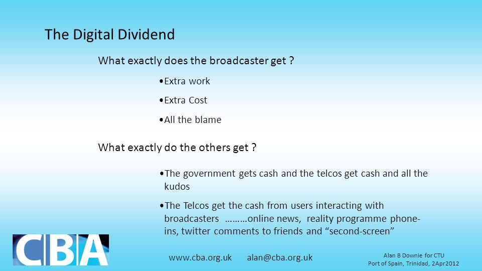 The Digital Dividend What exactly does the broadcaster get