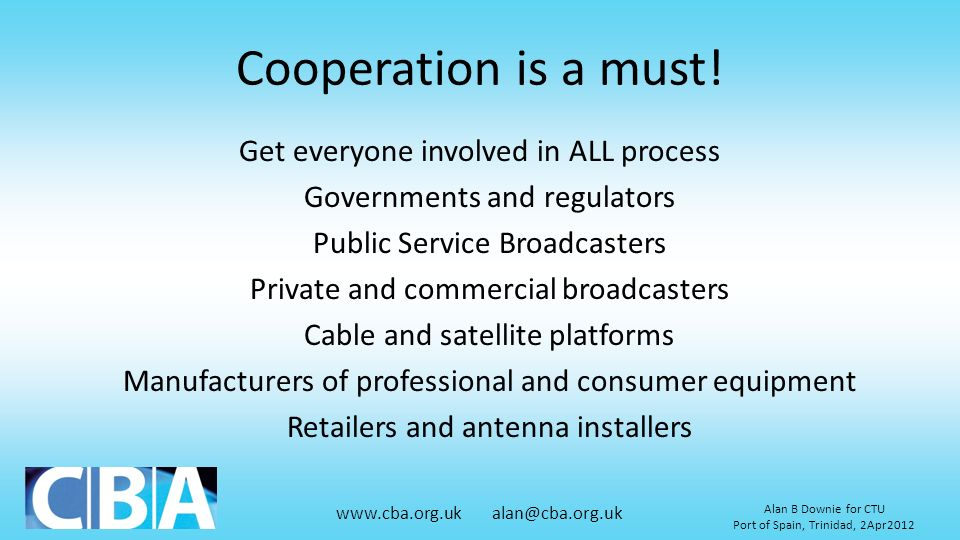 Cooperation is a must! Get everyone involved in ALL process