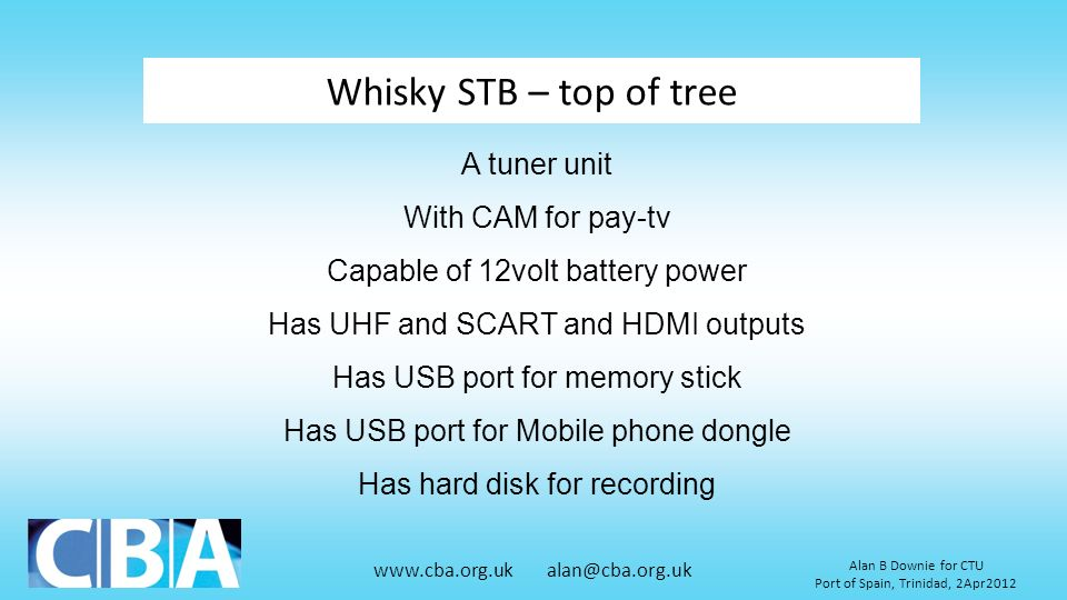 Whisky STB – top of tree A tuner unit With CAM for pay-tv