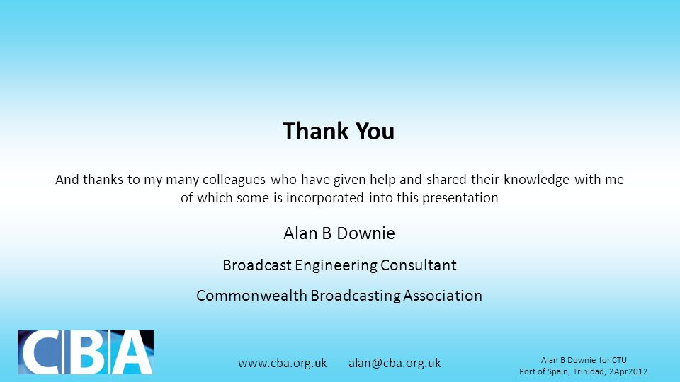 Thank You Alan B Downie Broadcast Engineering Consultant