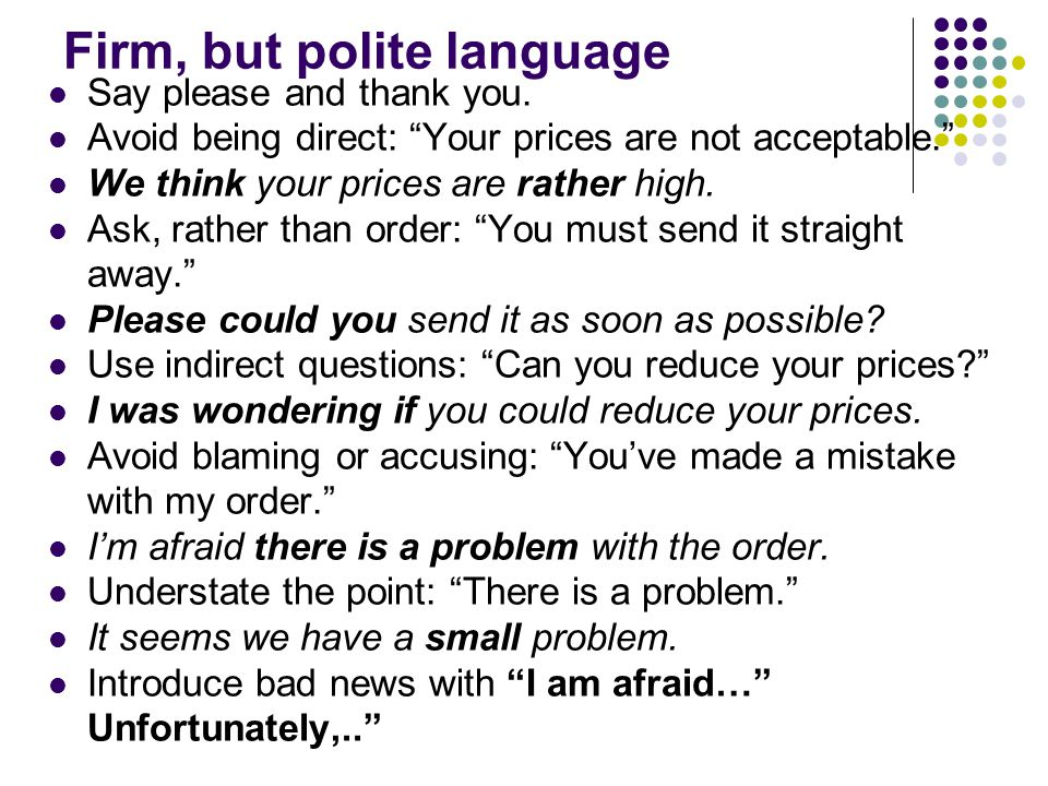 Firm, but polite language