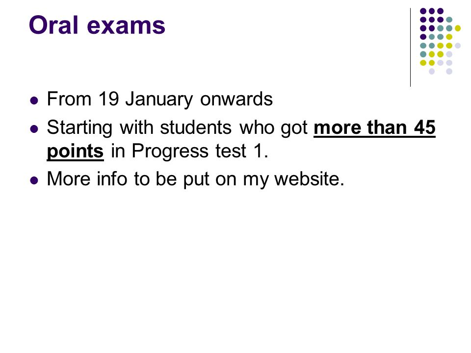 Oral exams From 19 January onwards