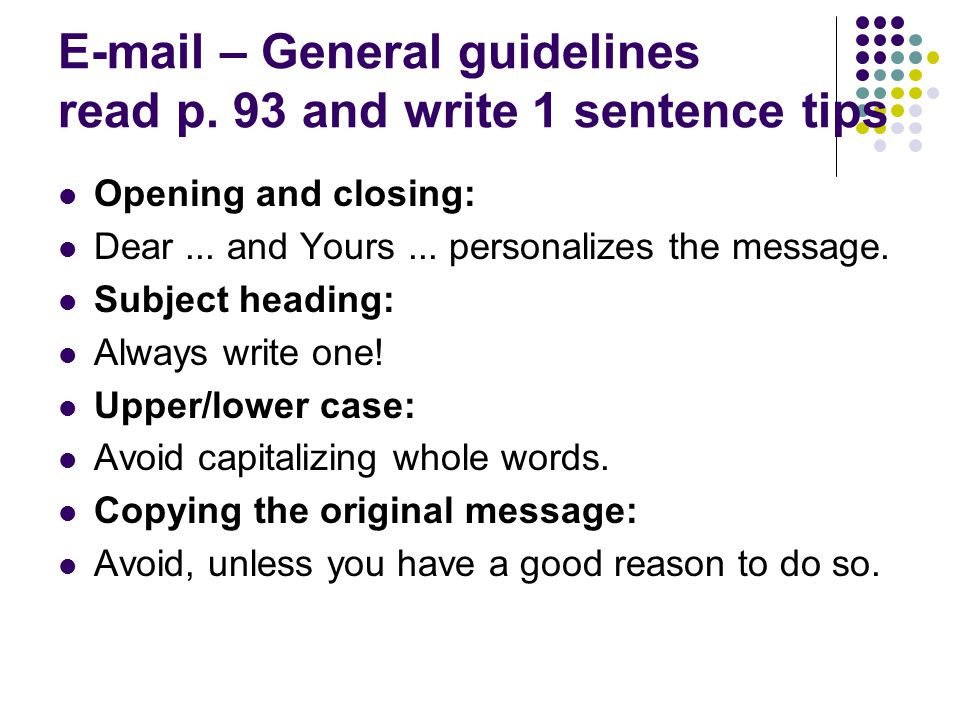 – General guidelines read p. 93 and write 1 sentence tips