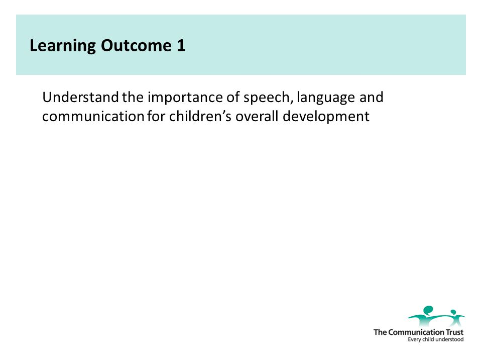 eymp5 1 1 explain each of the terms speech language communictaion Eymp 5 support children's speech, language and communication - children and  young peoples  outcome 1 expects you to   11 explain each of the terms:  speech language communication speech, language and communication needs.