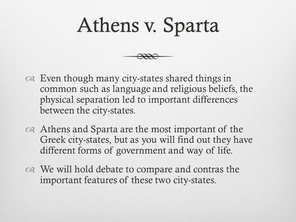 a comparative analysis of the two greek city states sparta and athens Sparta athens and sparta were both city-states in and sparta athens and sparta are two city-states in part of the greek world that athens didin.