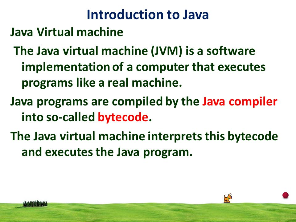 Introduction to Java Java Virtual machine