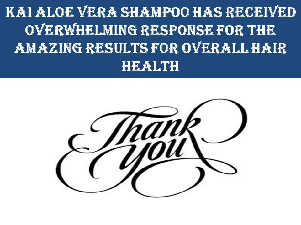 KAI Aloe Vera shampoo has received overwhelming response for the amazing results for overall hair health