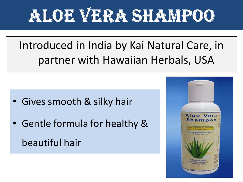 Aloe Vera Shampoo Introduced in India by Kai Natural Care, in partner with Hawaiian Herbals, USA. Gives smooth & silky hair.