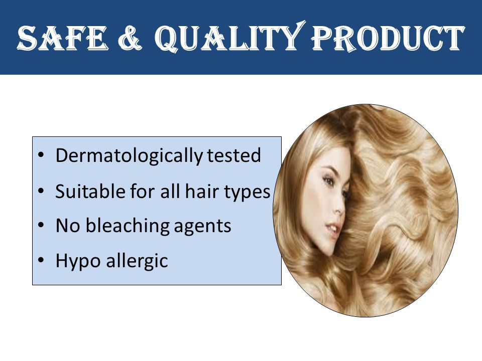 SAFE & QUALITY PRODUCT Dermatologically tested