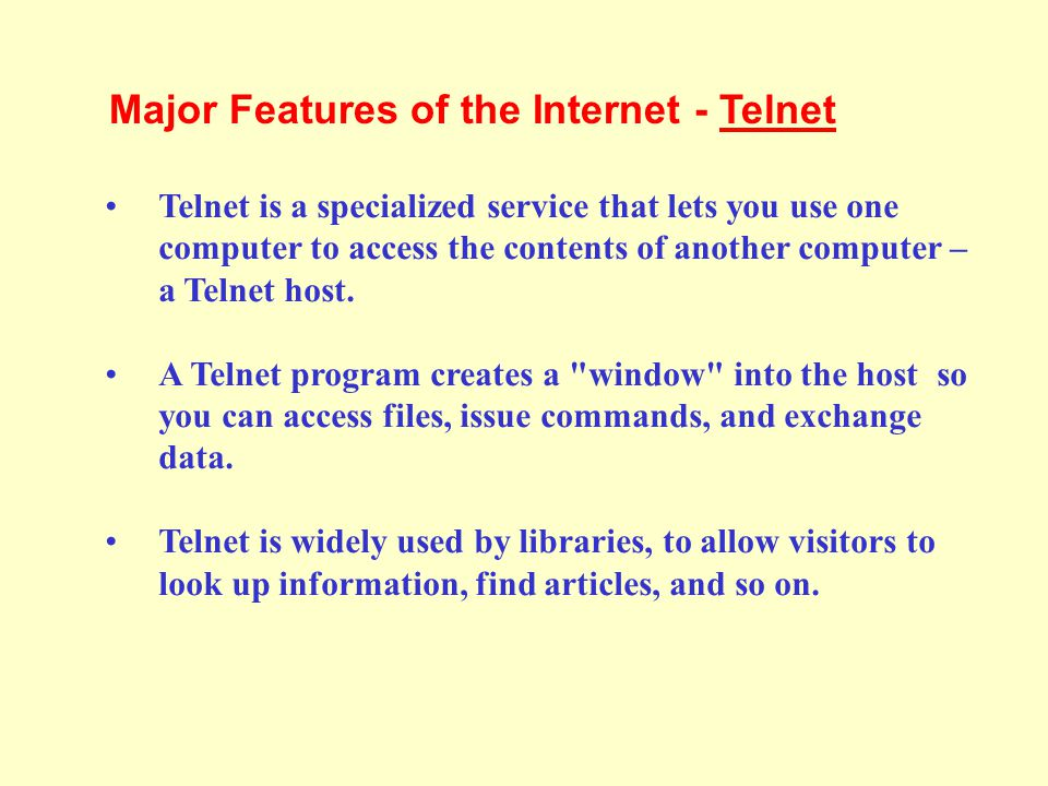 Major Features of the Internet - Telnet
