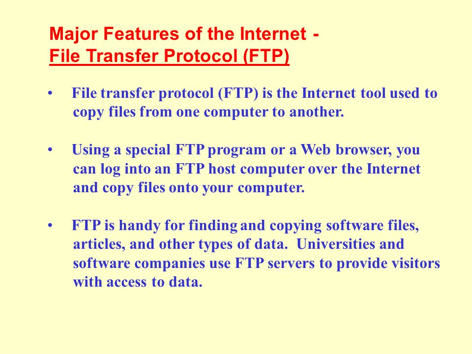 Major Features of the Internet - File Transfer Protocol (FTP)