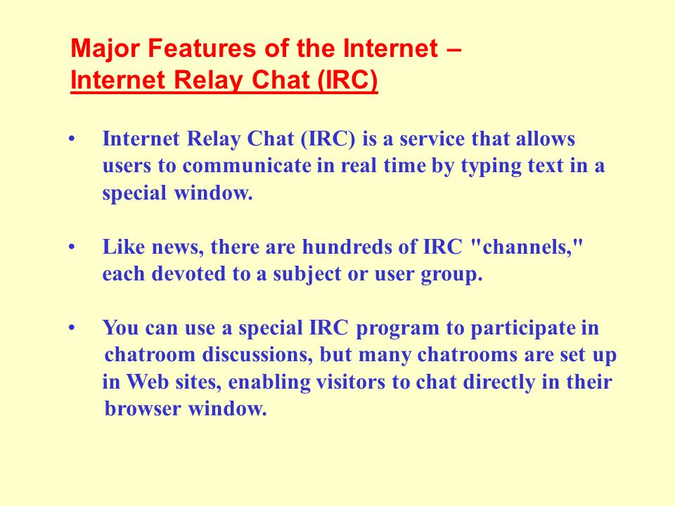Major Features of the Internet – Internet Relay Chat (IRC)