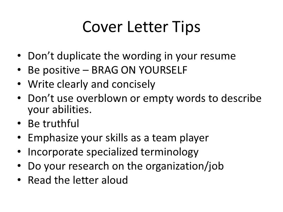 Cover Letter Tips Don't duplicate the wording in your resume