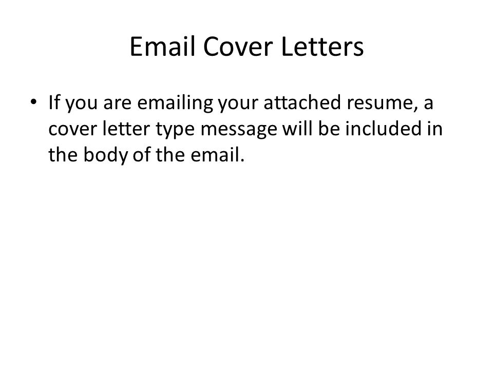 Cover Letters If you are  ing your attached resume, a cover letter type message will be included in the body of the  .