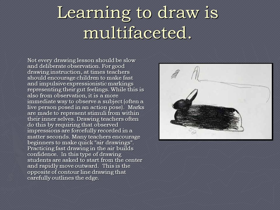 Learning to draw is multifaceted.