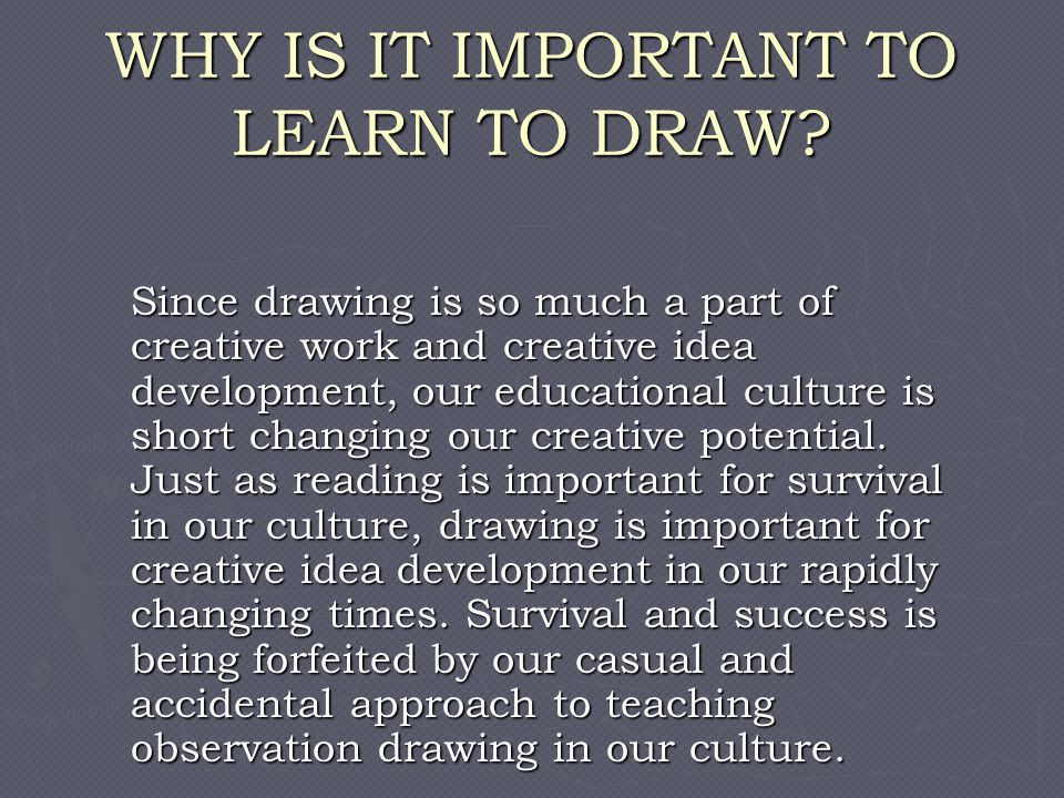 WHY IS IT IMPORTANT TO LEARN TO DRAW