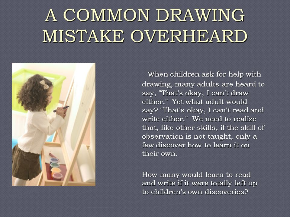 A COMMON DRAWING MISTAKE OVERHEARD