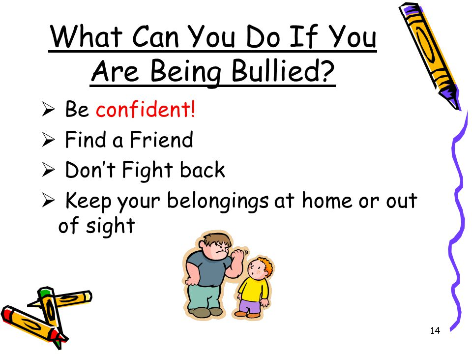 What Can You Do If You Are Being Bullied