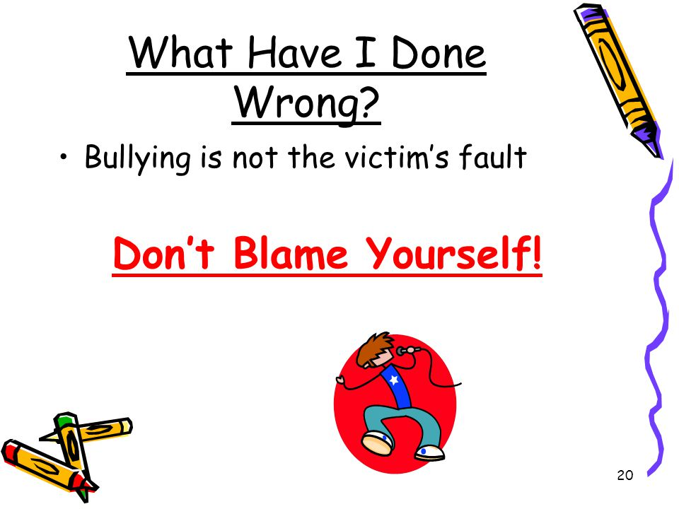 bullying it is right or wrong Bullying and being bullied is one the most painful things imaginable, you are told you are bad or wrong for no reason and you start to believe it imagine: you are a kid, defenceless on the playground or in class.